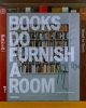 BOOKS DO FURNISH A ROOM, 2011, oil on canvas, 161x130 cm